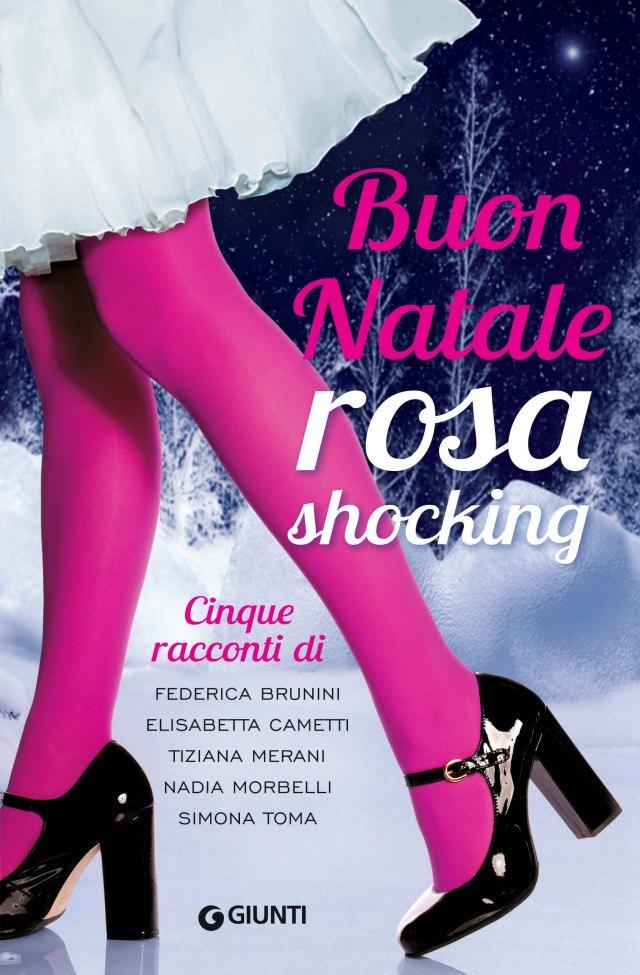 BUON NATALE ROSA SHOCKING, GIUNTI EDITORE, DAL 13 NOVEMBRE IN LIBRERIA!